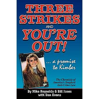 Three Strikes and Youre Out the Chronicle of Americas Toughest AntiCrime Law by Reynolds & Mike