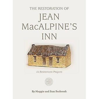 The Restoration of Jean MacAlpines Inn by Seabrook & Maggie