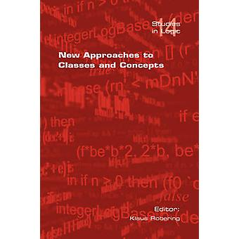 New Approaches to Classes and Concepts by Robering & Klaus