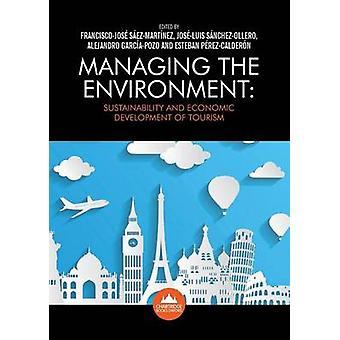 Managing the Environment Sustainability and Economic Development of Tourism by SezMartnez et al & FranciscoJos