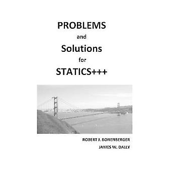 PROBLEMS and SOLUTIONS for STATICS by Bonenberger & Robert J