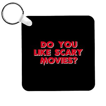 Scream Do You Like Scary Movies Keyring