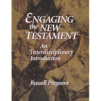 Engaging the New Testament Pap by Pregeant & Russell