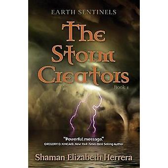 Earth Sentinels The Storm Creators by Herrera & Elizabeth M.