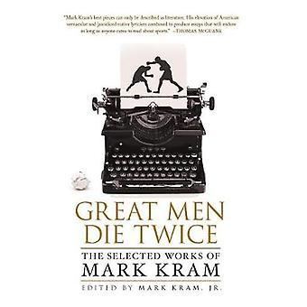 GREAT MEN DIE TWICE by KRAM & MARK