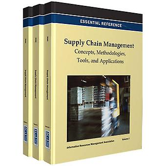 Supply Chain Management Concepts Methodologies Tools and Applications by Irma International