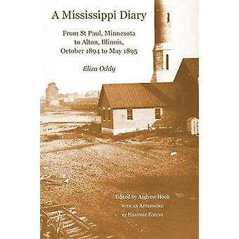 A Mississippi Diary From St Paul Minnesota to Alton Illinois October 1894 to May 1895 by Oddy & Eliza