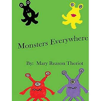 Monsters Everywhere by Theriot & Mary Reason
