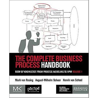 The Complete Business Process Handbook - Body of Knowledge from Proces