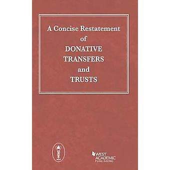 A Concise Restatement of Donative Transfers and Trusts by Academic We