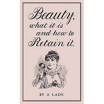 Beauty - What it is and How to Retain it by A Lady - 9780712358859 Bo
