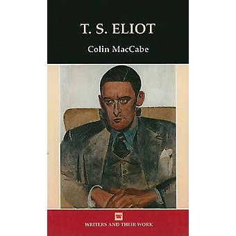 T.S. Eliot by Colin MacCabe - 9780746310540 Book