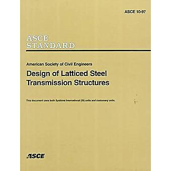 Design of Latticed Steel Transmission Structures - ASCE 10-97 by Ameri