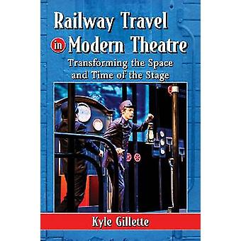 Railway Travel in Modern Theatre - Transforming the Space and Time of