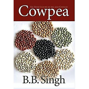 Cowpea - The Food Legume of the 21st Century by Bharat Singh - 9780891