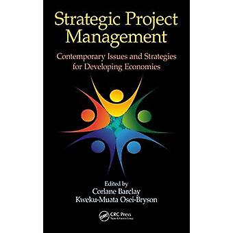 Strategic Project Management - Contemporary Issues and Strategies for