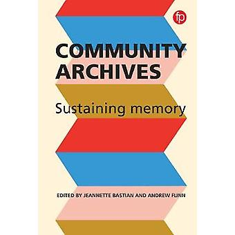 Community Archives - Sustaining Memory by Jeannette A. Bastian - 97817