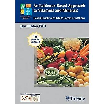 An Evidence-Based Approach to Vitamins and Minerals - Health Benefits