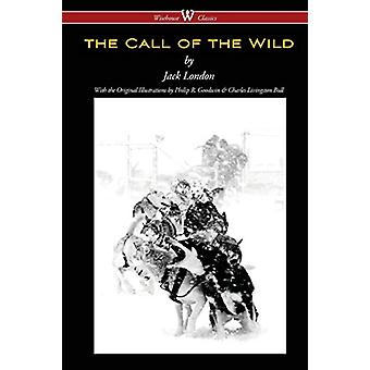 Call of the Wild (Wisehouse Classics - With Original Illustrations) b