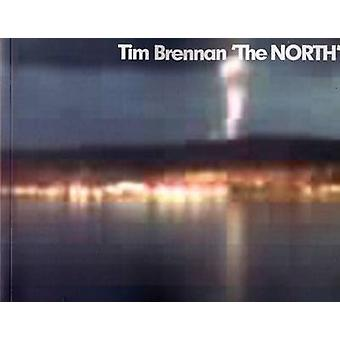 Tim Brennan - The North by Peter Davidson - Alistair Robinson - 978095