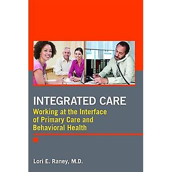 Integrated Care - A Guide for Effective Implementation by Lori E. Rane