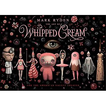 The Art Of Whipped Cream by Mark Ryden - 9782374950587 Book