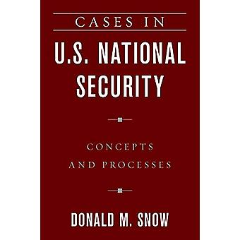 Cases in U.S. National Security - Concepts and Processes by Donald M.