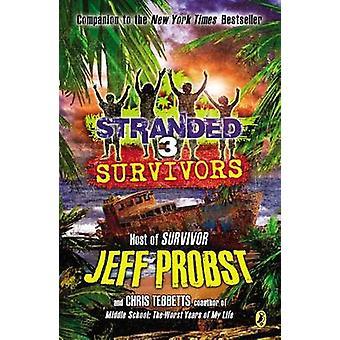 Survivors Stranded #3 by Jeff Probst - Christopher Tebbetts - 9780142