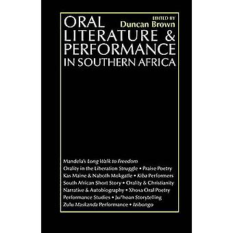 Oral Literature and Performance in Southern Africa by Duncan Brown -