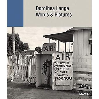 Dorothea Lange - Words + Pictures by Sarah Hermanson Meister - 9781633