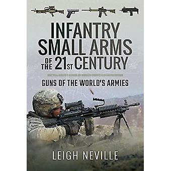 Infantry Small Arms of the 21st Century - Guns of the World's Armies b
