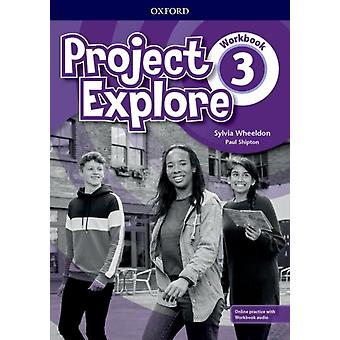 Project Explore Level 3 Workbook with Online Practice by Sylvia Wheeldon