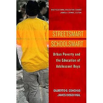 Streetsmart Schoolsmart - Urban Poverty and the Education of Adolescen