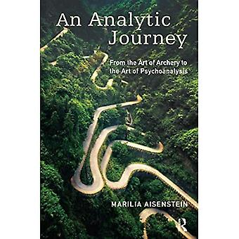 An Analytic Journey: From the Art of Archery to the� Art of Psychoanalysis