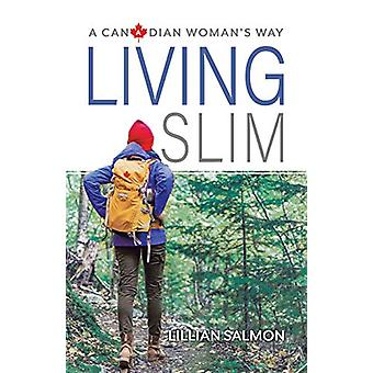 Living Slim - A Canadian Woman's Way by Lillian Salmon - 9780228810452