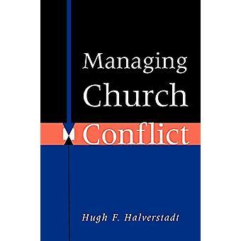 Kirkon konfliktin hallinta Hugh F. Halverstadt - 9780664251857 Kirja