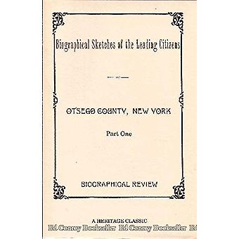 Biographical Sketches of the Leading Citizens of Otsego County - New