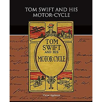 Tom Swift and His Motor-Cycle by Victor II Appleton - 9781438523989 B