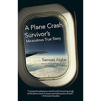 A Plane Crash Survivor's Miraculous True Story - Kenya Airways Flight