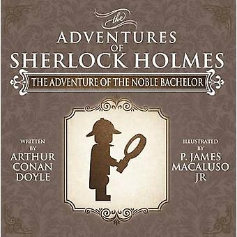 The Adventure of the Noble Bachelor - The Adventures of Sherlock Holm