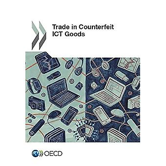 Trade in counterfeit ICT goods by Organization for Economic Cooperati
