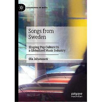 Songs from Sweden - Shaping Pop Culture in a Globalized Music Industry