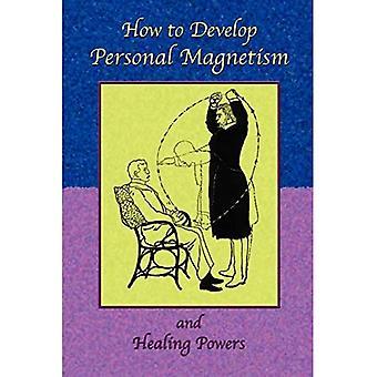 Kuinka kehittää henkilökohtaista magnetismia ja parantavia voimia