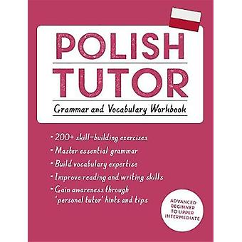 Polish Tutor: Grammar and Vocabulary Workbook (Learn Polish with Teach Yourself)