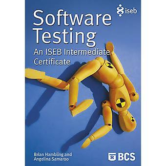 Software Testing An Iseb Intermediate Certificate by Hambling & Brian