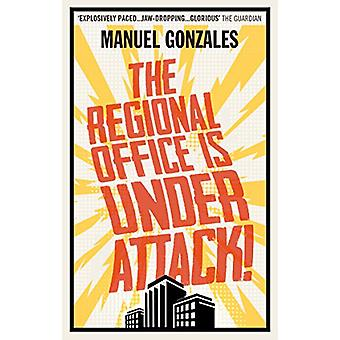 The Regional Office is Under Attack! by Manuel Gonzales - 97817850360