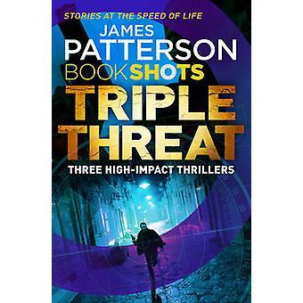 Triple Threat - Bookshots by James Patterson - 9781786530585 Book