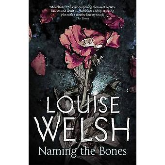 Naming the Bones by Louise Welsh - 9781847672568 Book