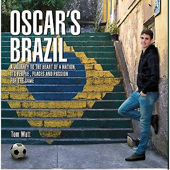 Oscar's Brazil - A Journey to the Heart of a Nation - its People - Pla