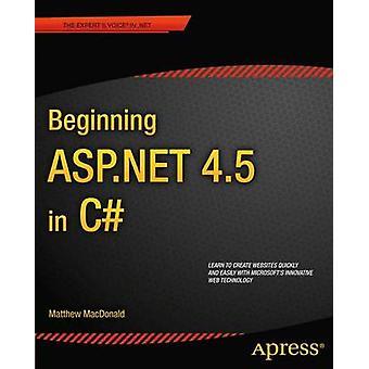Beginning ASP .NET 4.5 in C# (5th New edition) by Matthew MacDonald -